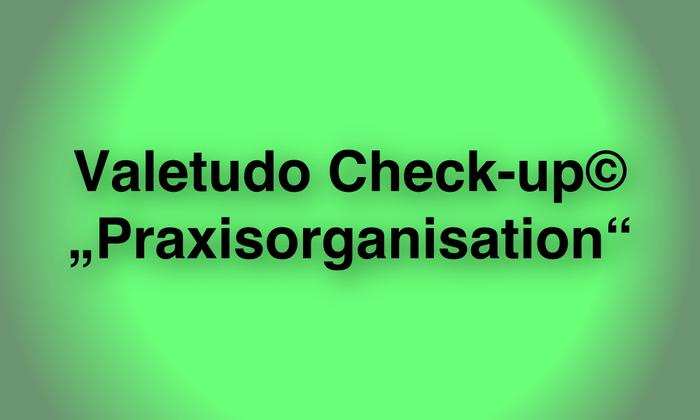 Valetudo_Check-up_Praxisorganisation.jpg