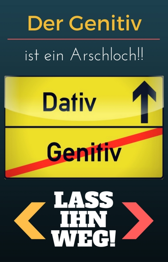 Der_Genitiv_ist_ein_ArschlocH.jpg