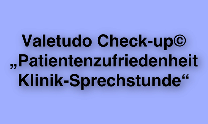 Valetudo_Check-up©_Patientenzufriedenheit_Klinik-Sprechstunde_IFABS_Thill_.jpg