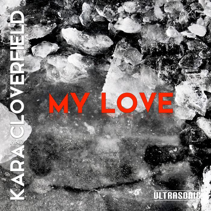KARA_and_CLOVERFIELD_MY_LOVE_Single_Cover.jpg