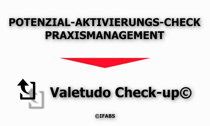 IFABS_Valetudo_Check-up©_Potenzial-AktivierungsCheck_Praxismanagement.jpg