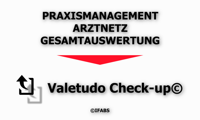 IFABS_Valetudo_Check-up©_Praxismanagement_Arztnetz_Gesamtauswertung.jpg