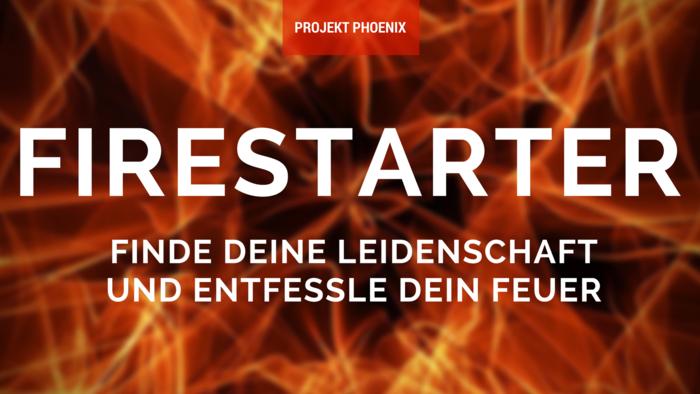Firestarter-FindedeineLeidenschaftundentfessledeinFeuerin4Wochen.png
